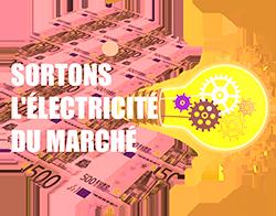 SORTONS L'ÉLECTRICITÉ DU MARCHÉ  #9
